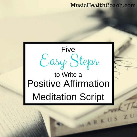5 Easy Steps to Write a Positive Guided Affirmation Script