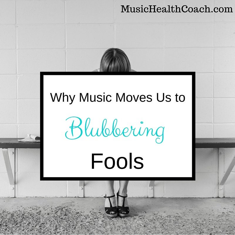 Why Music Moves Us to Blubblering Fools
