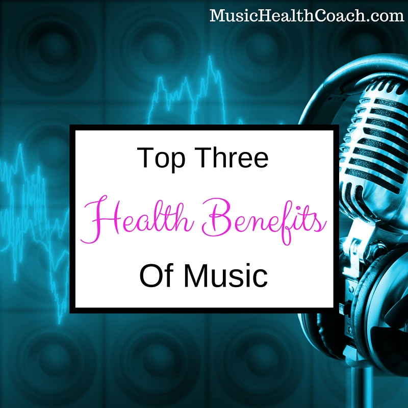 Top 3 Health Benefits of Music