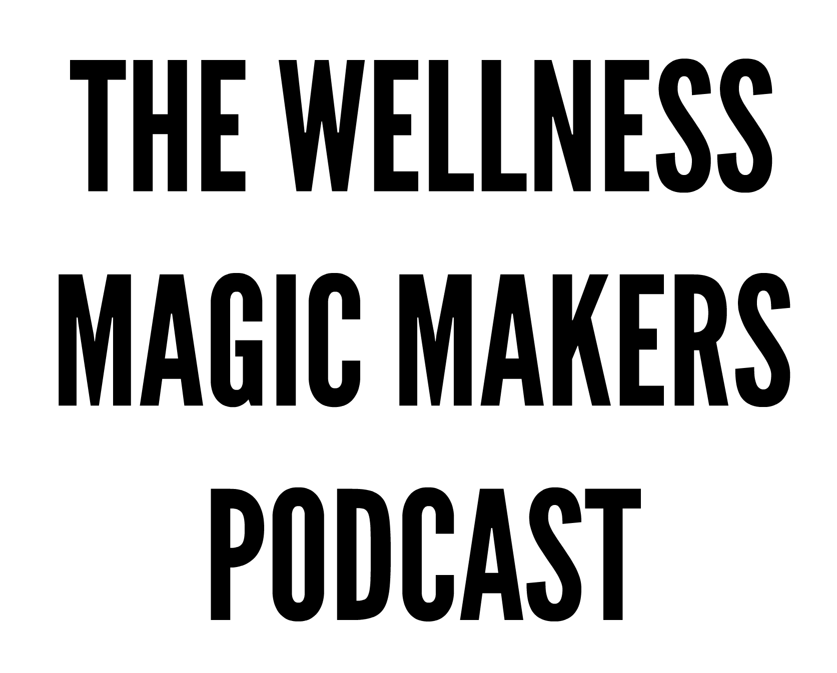 the-wellness-magic-makers-podcast-logo
